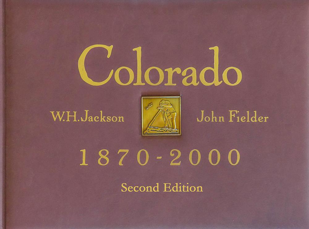 Colorado 1870-2000 Vol. I - The Original Book with 156 Then & Now Photo Pair